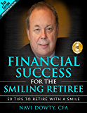 Financial Success for the Smiling Retiree 2nd Edition: 50 Tips To Retire With A Smile