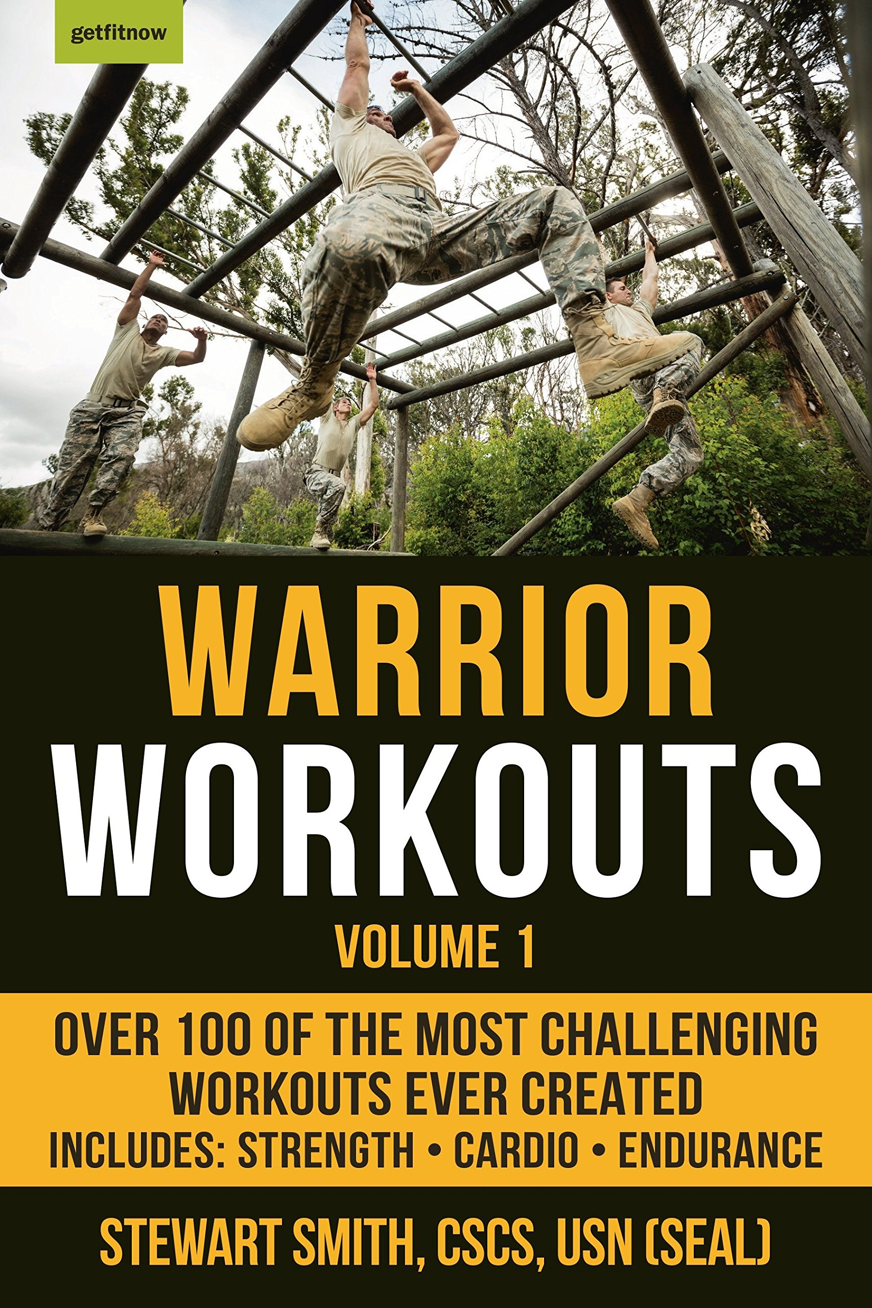 Warrior workouts volume 1: over 100 of the most challenging