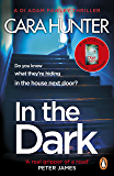 In The Dark: from the Sunday Times bestselling author of Close to Home (DI Fawley Book 2) (English Edition)