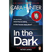 In The Dark: from the Sunday Times bestselling author of Close to Home (DI Fawley Book 2)