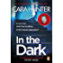 In The Dark: the #1 bestselling thriller from the author of the Richard and Judy pick 'Close to Home' (DI Fawley Thriller, Book 2)