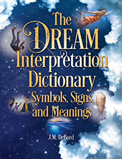 12 000 dreams interpreted a new edition for the 21st century the dream interpretation dictionary symbols signs and meanings fandeluxe Image collections