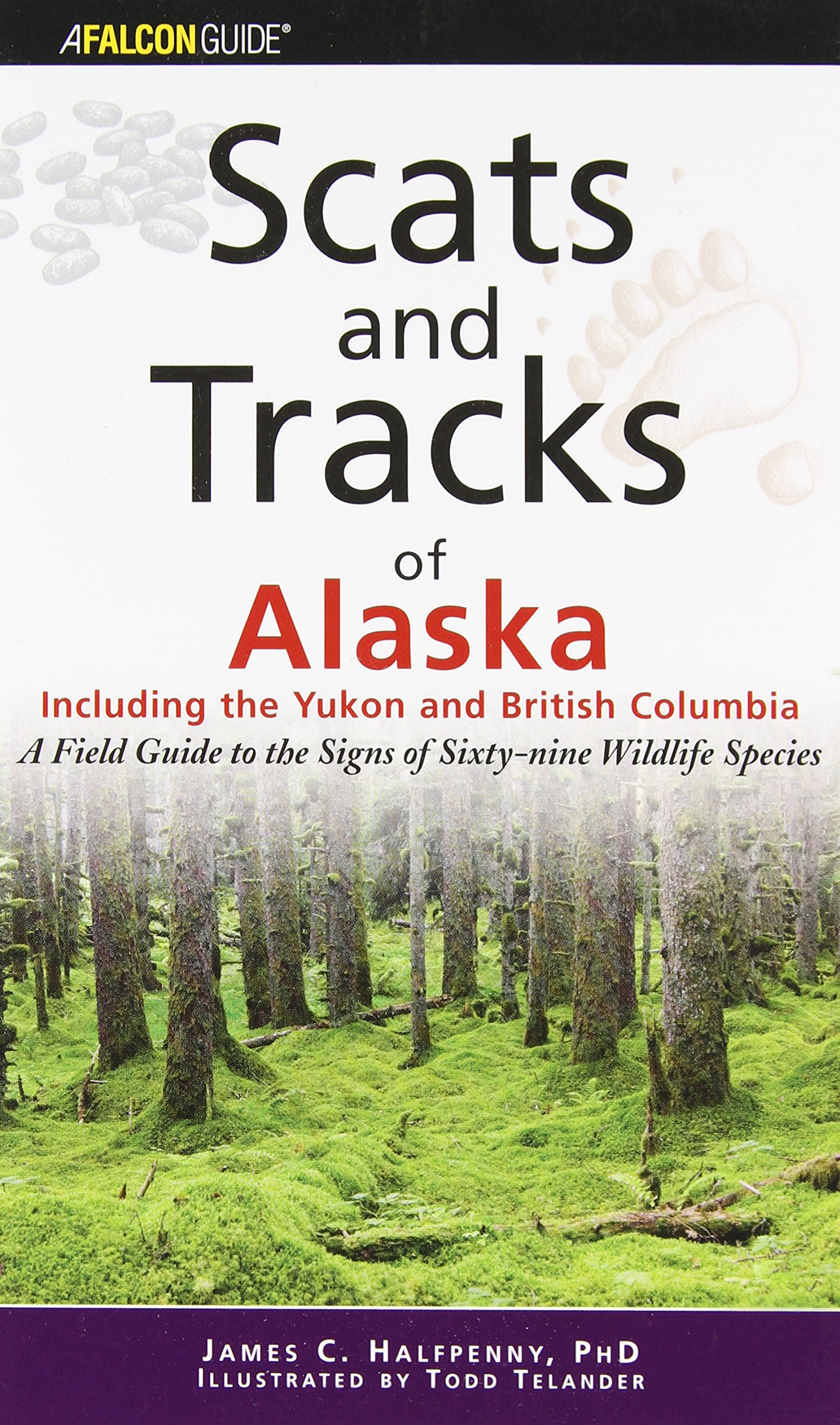 Scats and Tracks of Alaska Including the Yukon and British Columbia: A Field Guide To The Signs Of Sixty-Nine Wildlife Species (Scats and Tracks Series) pdf