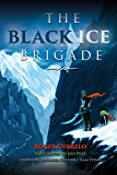 The Black Ice Brigade (Echoes of the First Blizzard Book 1)