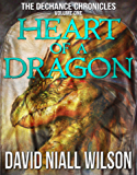 Heart of a Dragon: The DeChance Chronicles Volume One