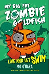 Live and Let Swim: My Big Fat Zombie Goldfish Kindle Edition