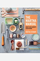 The Martha Manual: How to Do (Almost) Everything Hardcover
