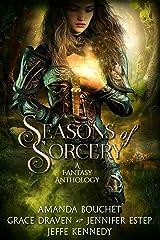 Seasons of Sorcery: A Fantasy Anthology Kindle Edition
