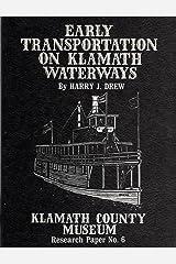 Early transportation on Klamath waterways (Research paper - Klamath County Museum) Paperback