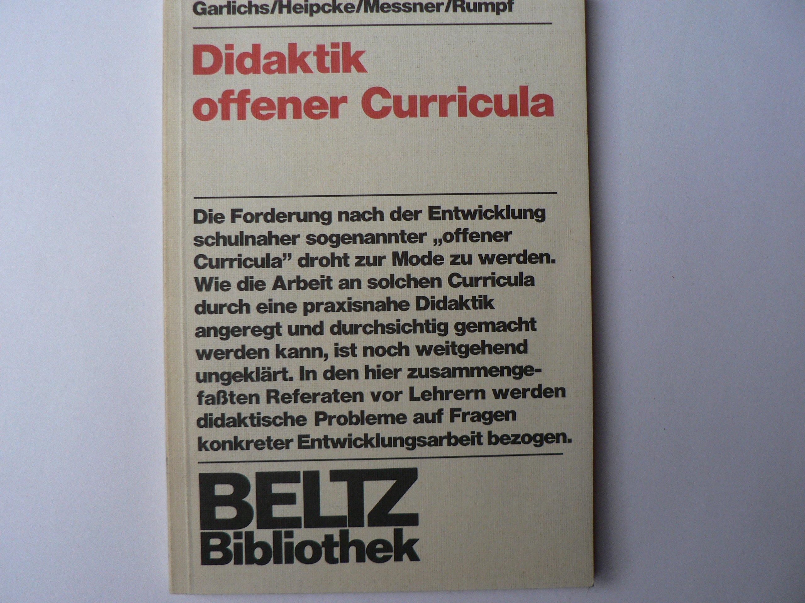 Didaktik offener Curricula: Acht Vorträge vor Lehrern Beltz ...