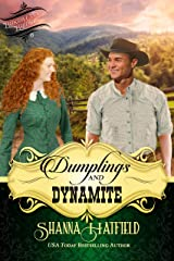 Dumplings and Dynamite: A Sweet Historical Western Romance (Baker City Brides Book 6) Kindle Edition