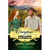 Dumplings and Dynamite: A Sweet Historical Western Romance (Baker City Brides Book 6)