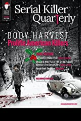 "Serial Killer Quarterly Vol. 1, Christmas Issue: ""Body Harvest - Prolific American Killers"" Kindle Edition"