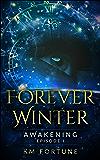 Awakening: Forever Winter (Episode 1) - A Dystopian Survival Adventure (The Forever Winter Chronicles)