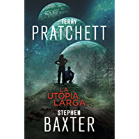 La Utopía Larga (La Tierra Larga 4) (Spanish Edition)