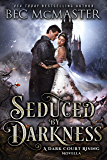 Seduced by Darkness (Dark Court Rising Book 3)