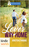 First Street Church Romances: Love's Way Home (Kindle Worlds Novella)