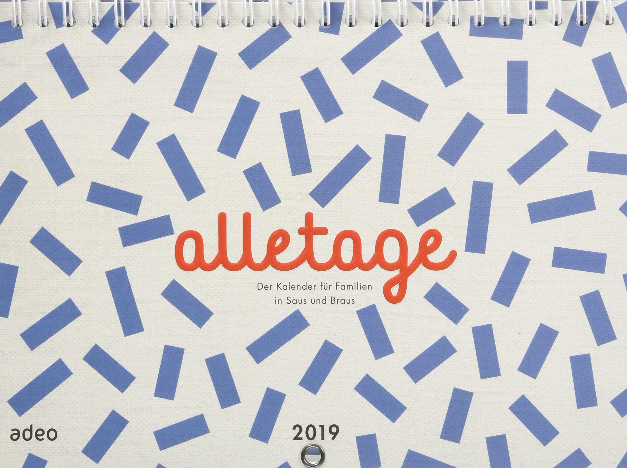alletage 2019 - Hand- und Wandkalender: Der Kalender für Familien in Saus und Braus.