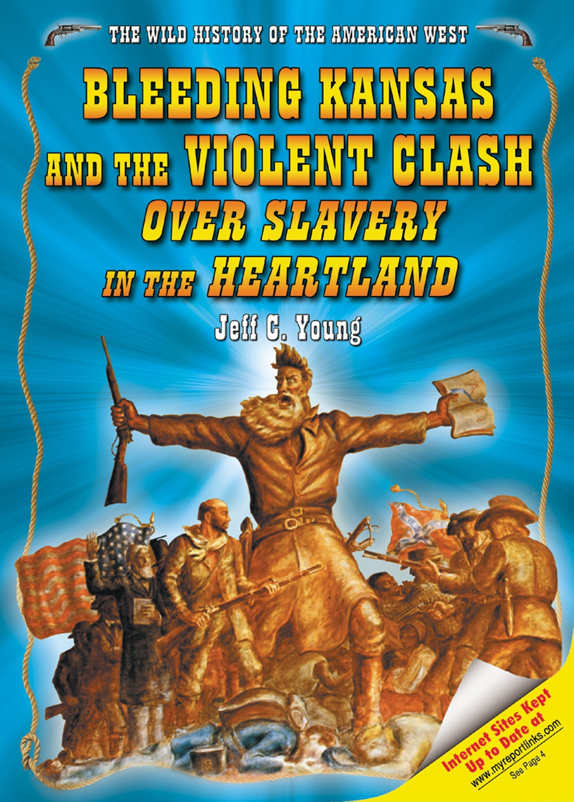 Bleeding Kansas And the Violent Clash over Slavery in the Heartland (The Wild History of the American West) ebook