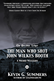 The Man Who Shot John Wilkes Booth, Part III (The Paradise Ledger Book 3)