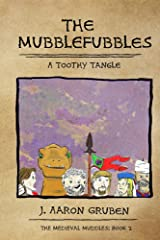 The Mubblefubbles: A Toothy Tangle (Medieval Muddles Book 2) Kindle Edition