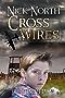 Nick North: Cross Wires (Nick North series Book 3)