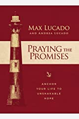 Praying the Promises: Anchor Your Life to Unshakable Hope Kindle Edition