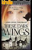 These Dark Wings (Ravenmaster Trilogy)