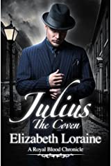 Julius, The Coven: a Royal Blood Chronicle (Royal Blood Chronicles) Kindle Edition