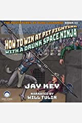 How to Win at Pit Fighting with a Drunk Space Ninja: The Adventures of Duke LaGrange, Book 2 Audible Audiobook