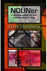 NOUNER Art - A Montage Collage Mix With A Person, Place or Thing (Daily Art by Dave Davidson) Kindle Edition