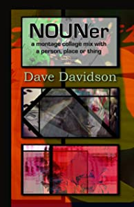 NOUNER Art - A Montage Collage Mix With A Person, Place or Thing (Daily Art by Dave Davidson)