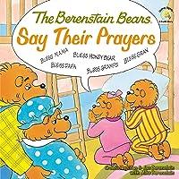 The Berenstain Bears Say Their Prayers (Berenstain Bears/Living Lights: A Faith Story)
