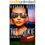 The Rookie: A Hale Mary Mystery (Hale Mary Mysteries Book 1)