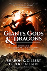 Giants, Gods, and Dragons: Exposing the Fallen Realm and the Plot to Ignite the Final War of the Ages Kindle Edition