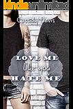 Love me like you hate me (German Edition)