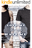 Love me like you hate me (German Edition)