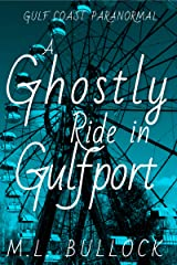 A Ghostly Ride in Gulfport (Gulf Coast Paranormal Book 10) Kindle Edition