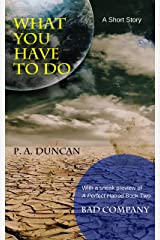 What You Have To Do: A Short Story Kindle Edition