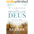 O Caminho para a Presença de Deus: Uma Jornada de 40 dias ruma a intimidade com Deus