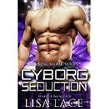 Cyborg Seduction: A Science Fiction Cyborg Romance (Burning Metal Book 3)