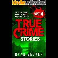 True Crime Stories Volume 4: 12 Terrifying True Crime Murder Cases (List of Twelve)