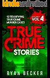 True Crime Stories Volume 4: 12 Terrifying True Crime Murder Cases (List of Twelve) (English Edition)