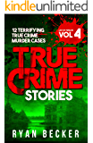 True Crime Stories Volume 4: 12 Terrifying True Crime Murder Cases (List of Twelve) (English Edition)