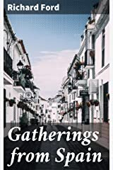 Gatherings from Spain Kindle Edition
