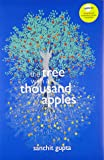 The Tree with a Thousand Apples: A Thriller on Three Childhood Friends from Kashmir, Inspired by True Events