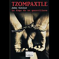 Tzompaxtle: La fuga de un guerrillero