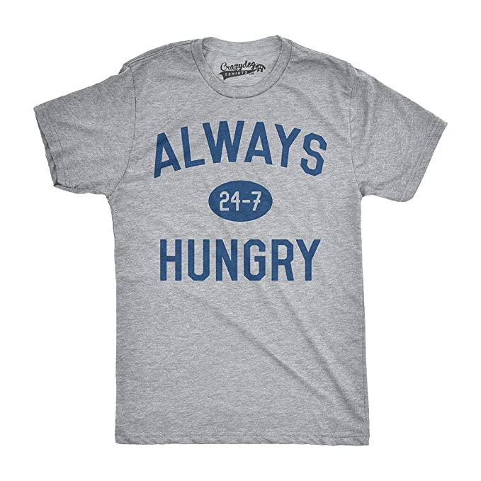 Crazy Dog Tshirts - Mens Always Hungry Cool Motivation T Shirt - Camiseta Divertidas: Amazon.es: Ropa y accesorios