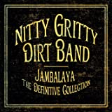 Nitty gritty dirt band - jambalaya the definitive collection