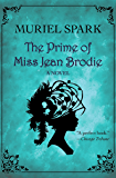 The Prime of Miss Jean Brodie: A Novel (P.S.) (English Edition)